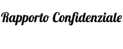 RAPPORTO CONFIDENZIALE